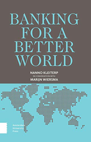 Banking for a Better World: Nanno Kleiterp in Conversation with Marijn Wiersma