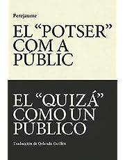 """El """"potser"""" com a públic - El """"quizá"""" como un público: 7 (Quarteres)"""