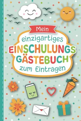 Mein Gästebuch für die Einschulung: Liebevoll gestaltetes Erinnerungsbuch für die...