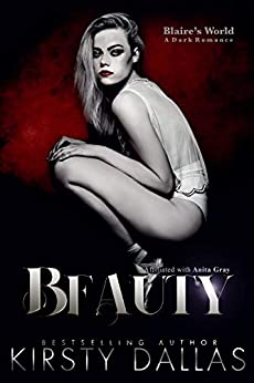 BEAUTY, A Blaire's World Dark Romance (Beauty's Duet Book 1) by [Kirsty Dallas, Amy Queau Design, Ami Johnson]
