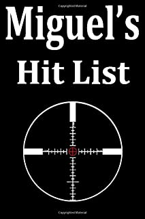 Miguel's Hit List: A funny personalized Lined notebook for Men named Miguel A Sarcastic snarky Novelty lined notebook offi...