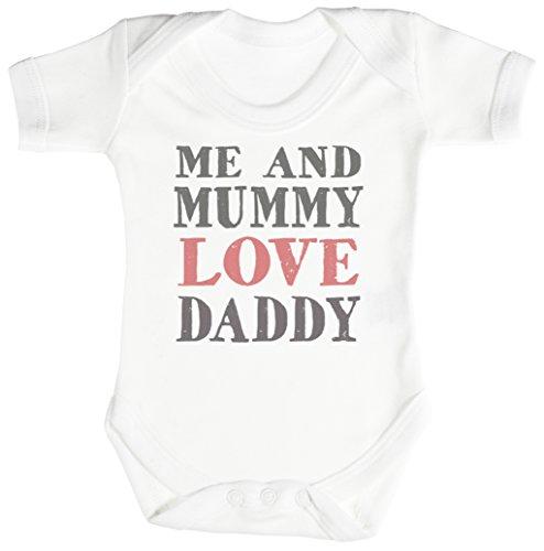 TRS - Me And Mummy Love Daddy Baby Bodys/Strampler Neugeborenen weiß