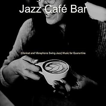 (Clarinet and Vibraphone Swing Jazz) Music for Quarantine