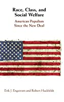 Race, Class, and Social Welfare: American Populism Since the New Deal