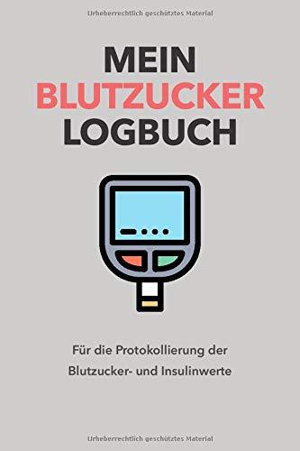 Mein Blutzucker Logbuch - Für die Protokollierung der Blutzucker- und Insulinwerte: Blutzucker Pass für Diabetiker im praktischen Taschenbuch Format   Für die Kontrolle und Messung der Blutzuckerwerte
