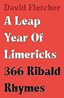 A Leap Year of Limericks: 366 Ribald Rhymes