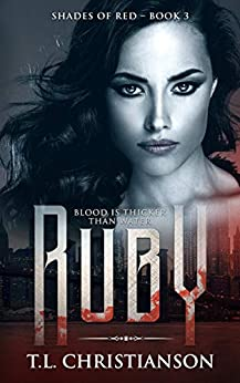 Ruby: Blood is Thicker Than Water (Shades of Red Book 3) by [T.L. Christianson]