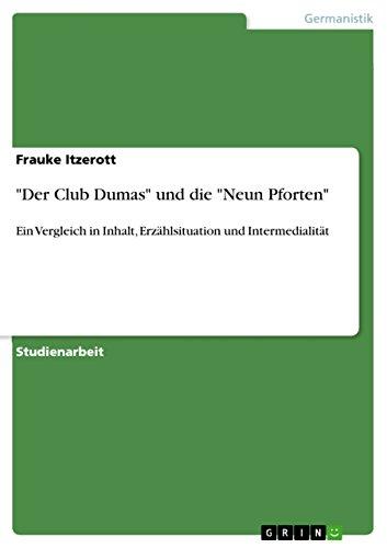 """""""Der Club Dumas"""" und die """"Neun Pforten"""": Ein Vergleich in Inhalt, Erzählsituation und Intermedialität"""