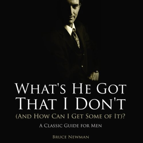 What's He Got That I Don't (And How Can I Get Some of It)? audiobook cover art