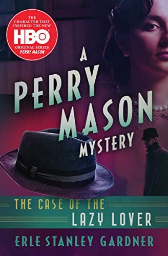 The Case of the Lazy Lover (The Perry Mason Mysteries (1))