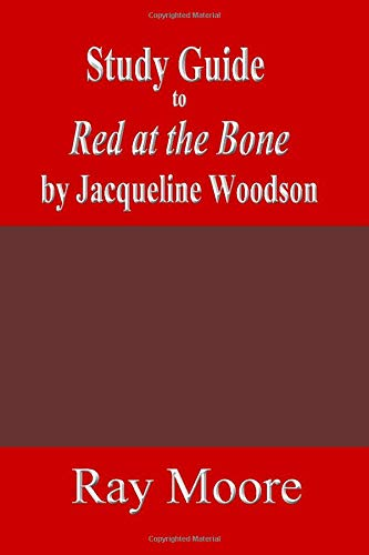 Study Guide to Red At The Bone by Jacqueline Woodson