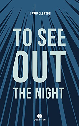 To See Out the Night (Qc Fiction)