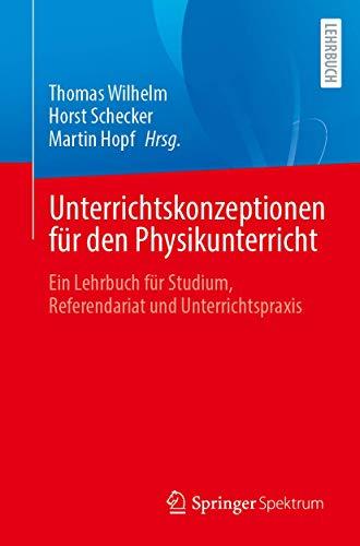 Unterrichtskonzeptionen für den Physikunterricht: Ein Lehrbuch für Studium, Referendariat und Unte