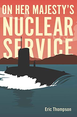 On Her Majesty's Nuclear Service (English Edition)