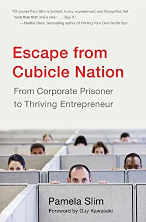 Escape from Cubicle Nation: From Corporate Prisoner to Thriving Entrepreneur by Pamela Slim(2009-04-30)
