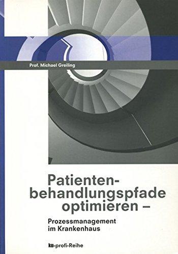 Patientenbehandlungspfade optimieren: Prozessmanagement im Krankenhaus
