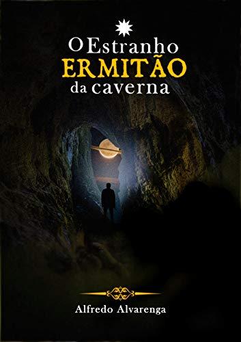 O ESTRANHO ERMITÃO DA CAVERNA (Portuguese Edition)