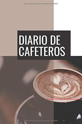 Diario Para Cafeteros: Cuaderno Ideal Para Amantes del Café | Apunta Todo Sobre tus Catas de Café | Tamaño A5 | Regalo Original Para Amantes del Café
