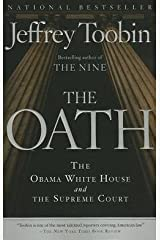 Jeffrey Toobin: The Oath : The Obama White House and the Supreme Court (Paperback); 2013 Edition Paperback