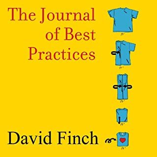 The Journal of Best Practices     A Memoir of Marriage, Asperger Syndrome, and One Man's Quest to Be a Better Husband              By:                                                                                                                                 David Finch                               Narrated by:                                                                                                                                 David Finch                      Length: 6 hrs and 57 mins     433 ratings     Overall 4.5