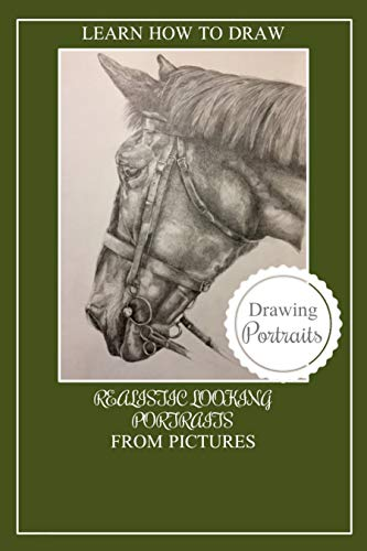 Learn How To Draw Realistic Portraits From Pictures (English Edition)