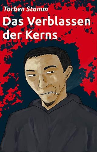 Das Verblassen der Kerns (Armin-Kern-Tetralogie 4)