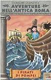I pirati di Pompei. Avventure nell'antica Roma (Vol. 3)