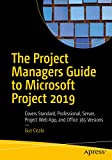 The Project Managers Guide to Microsoft Project 2019: Covers Standard, Professional, Server, Project Web App, and Office 365 Versions (English Edition)