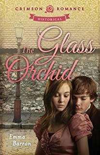 [(The Glass Orchid)] [By (author) Emma Barron] published on (February, 2014)