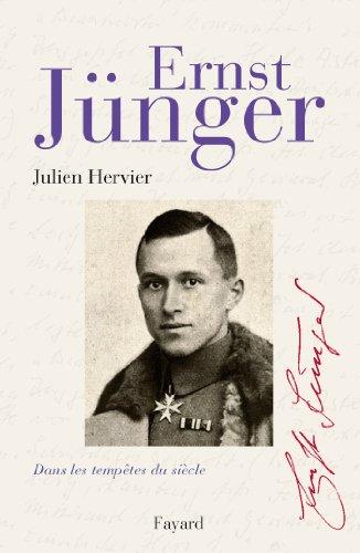 Ernst Jünger : Dans les tempêtes du siècle (Biographies Littéraires)