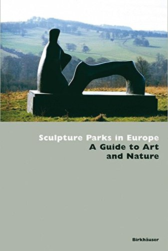 Sculpture Parks in Europe: A Guide to Art and Nature