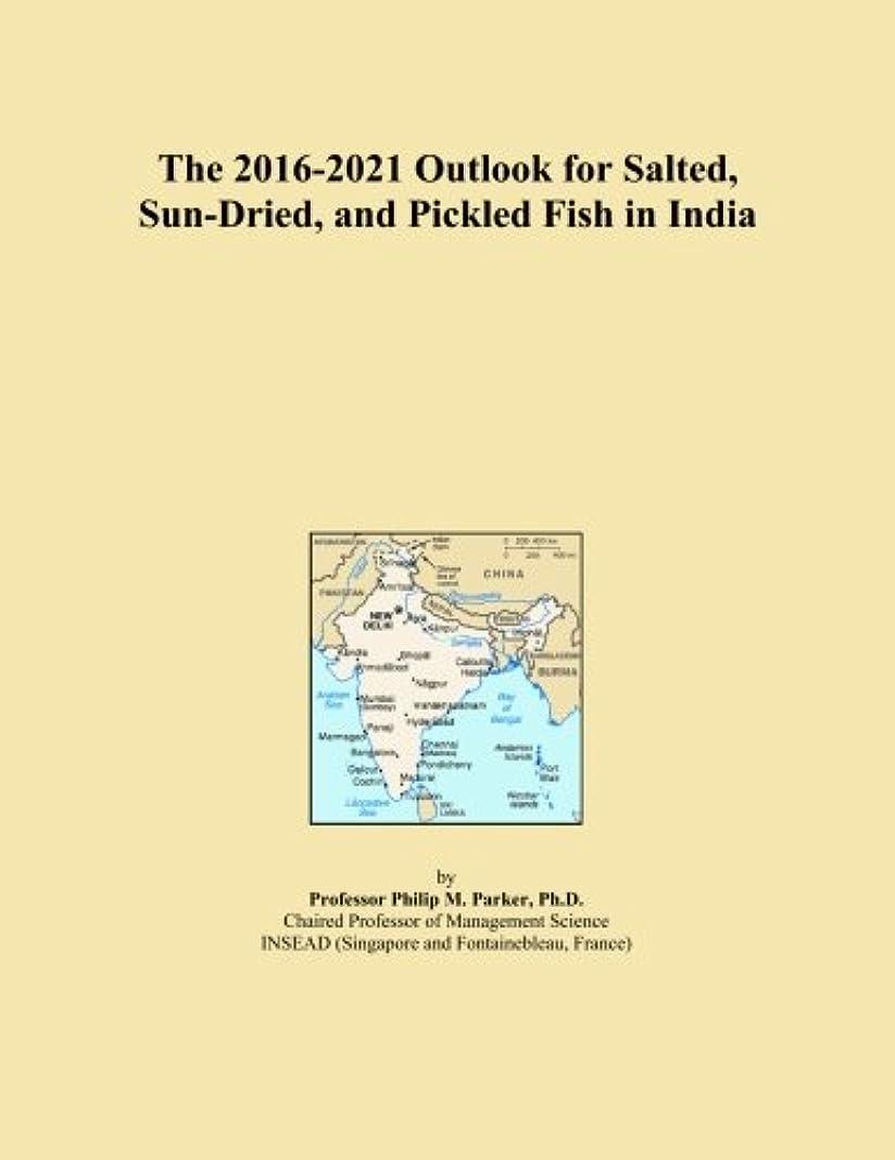 粘液コモランマラッチThe 2016-2021 Outlook for Salted, Sun-Dried, and Pickled Fish in India