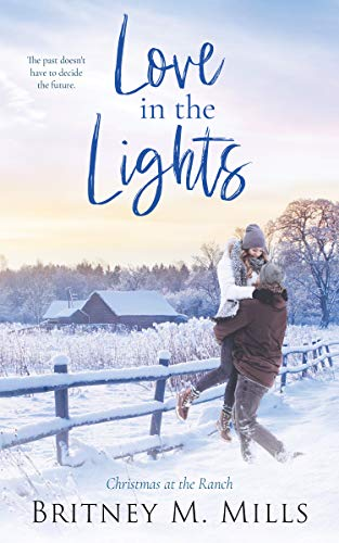 Love in the Lights: Christmas at the Ranch (Christmas at Coldwater Creek Book 2)