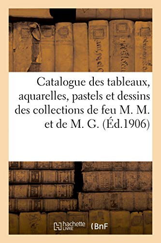 Catalogue des tableaux modernes, aquarelles, pastels et dessins par Louise Abbéma, Anquetin (Littérature) (French Edition)