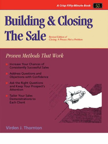 Crisp: Building and Closing the Sale, Revised Edition: Proven Methods for Closing Sales (Fifty-minute Series)