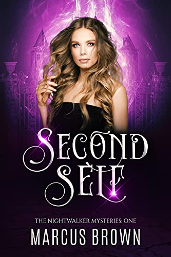 Second Self: The Nightwalker Mysteries - Part One (The Nighwalker Mysteries Book 1)