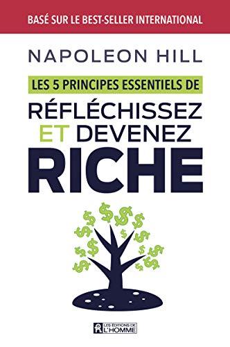 Les 5 principes essentiels de réfléchissez et devenez riche
