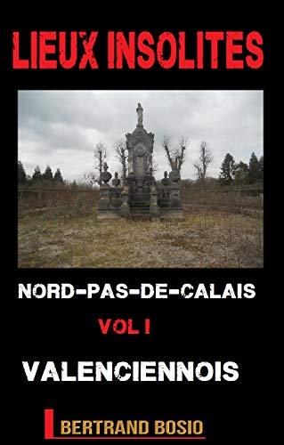 Lieux insolites: Dans le Valenciennois Nord-Pas-de-Calais