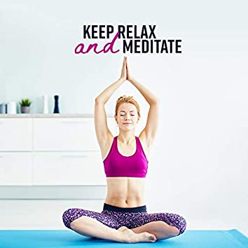 Keep Relax and Meditate