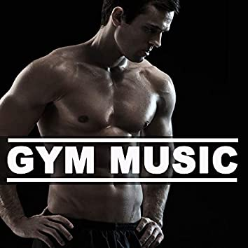 Gym Music (The Epic Motivation 140 Bpm Playlist for Your Workout Training for a Healthy Upper Toned Cardio Fitness Body)