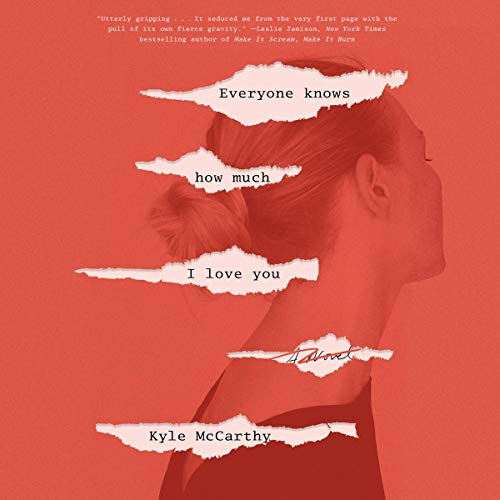 Everyone Knows How Much I Love You audiobook cover art