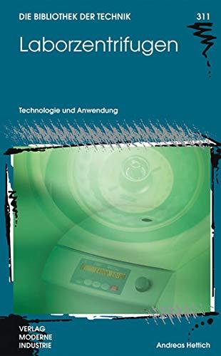 Laborzentrifugen: Technologie und Anwendung (Die Bibliothek der Technik (BT))