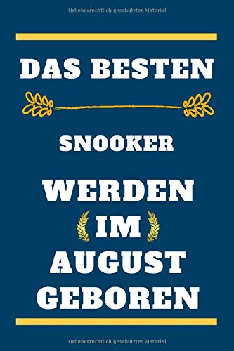 Die besten Snooker werden im August geboren: gefüttertes Notizbuch, Geburtstagsgeschenk für Snooker , Geschenk für Snooker August im August geboren, Snooker im August geboren, 110 Seiten (6 x 9) Zoll