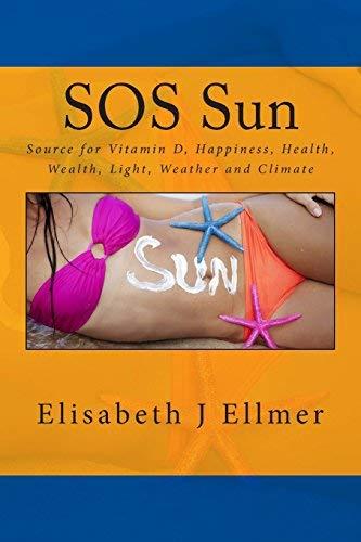 By Ellmer, Elisabeth J. SOS Sun Source for Vitamin D Happine