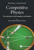 Competitive Physics: Thermodynamics, Electromagnetism and Relativity