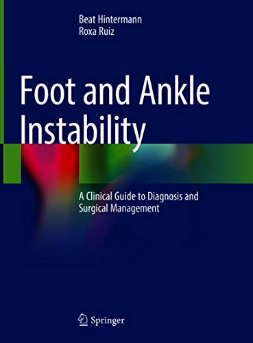 Foot and Ankle Instability: A Clinical Guide to Diagnosis and Surgical Management (English Edition)