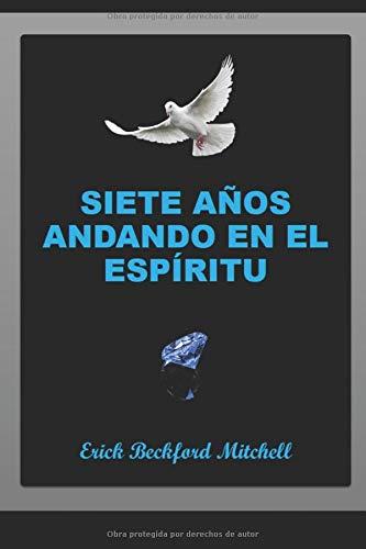 Siete Años Andando en el Espíritu: Ser Amigo del Espíritu Santo