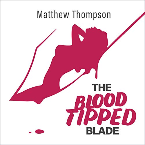 The Blood Tipped Blade: Overcoming Lust in Generation XXX audiobook cover art