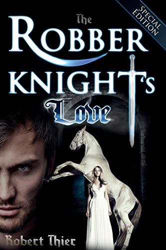 The Robber Knights Love – Special Edition (Robber Knight Saga)