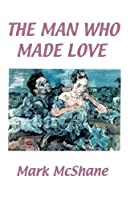 The Man Who Made Love